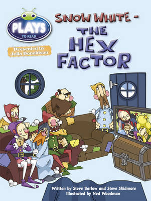 Julia Donaldson Plays Gold/2b Snow White - The Hex Factor by Steve Skidmore, Steve Barlow, Rachael Sutherland