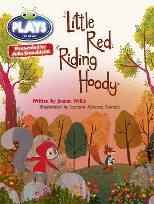 Little Red Riding Hoody Julia Donaldson Plays Orange/1a by Jeanne Willis, Rachael Sutherland
