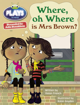 Julia Donaldson Plays Where or Where is Mrs Brown? Turq/1b by Vivian French, Rachael Sutherland