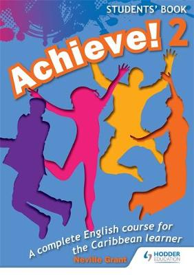 Achieve! Students Book 2: Student Book 2: An English Course for the Caribbean Learner Students Book by Neville Grant