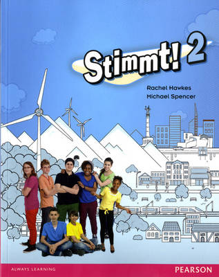 Stimmt! 2 Pupil Book by Rachel Hawkes, Michael Spencer