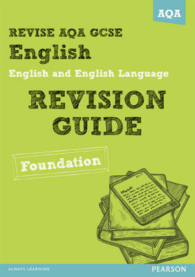 Revise AQA: GCSE English and English Language Revision Guide Foundation - Book and ActiveBook Bundle by David Grant