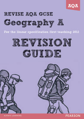 REVISE AQA: GCSE Geography Specification A Revision Guide by Rob Bircher