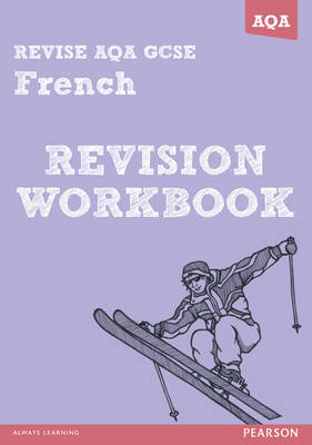 REVISE AQA: GCSE French Revision Workbook by Stuart Glover