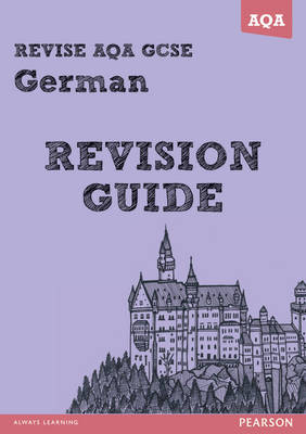 REVISE AQA: GCSE German Revision Guide by Harriette Lanzer