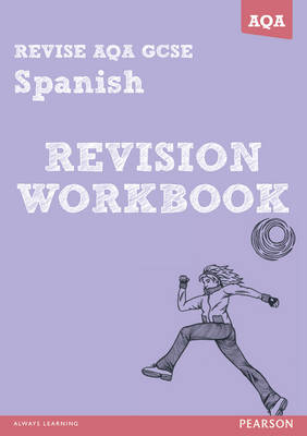 REVISE AQA: GCSE Spanish Revision Workbook by Jacqui Lopez