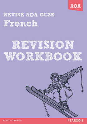 Revise AQA: GCSE French Revision Workbook - Book and ActiveBook by Stuart Glover