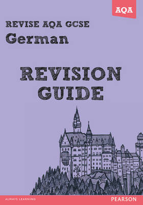 Revise AQA: GCSE German Revision Guide - Book and ActiveBook Bundle by Harriette Lanzer