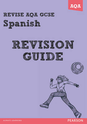 Revise AQA: GCSE Spanish Revision Guide - Book and ActiveBook Bundle by Leanda Reeves