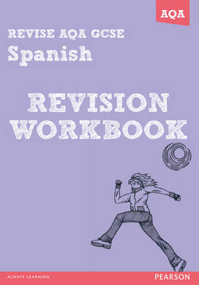 Revise AQA: GCSE Spanish Revision Workbook - Book and ActiveBook Bundle by Jacqui Lopez