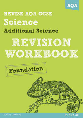 REVISE AQA: GCSE Additional Science A Revision Workbook Foundation by Iain Brand, Mike O'Neill