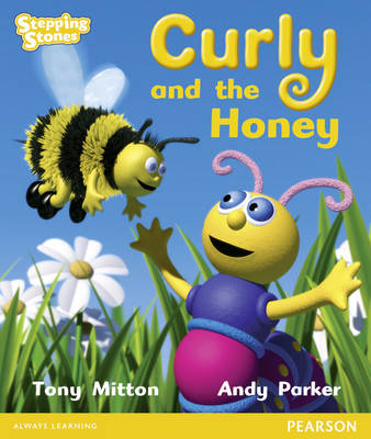 Stepping Stones: Curly and the Honey - Yellow Level by Tony Mitton