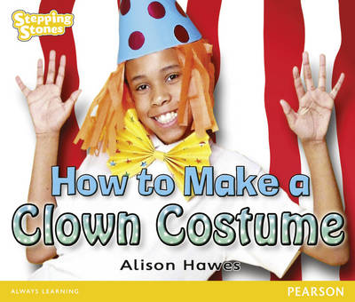 Stepping Stones: How to Make a Clown Costume - Yellow Level by Alison Hawes