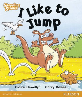 Stepping Stones: I Like to Jump - Orange Level by Claire Llewellyn