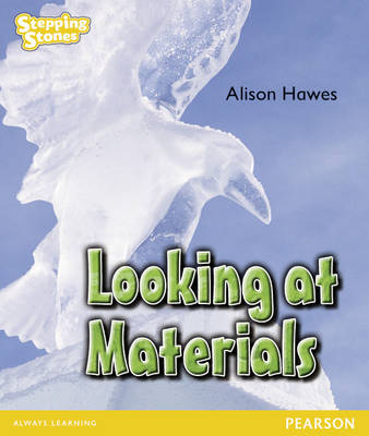 Stepping Stones: Looking at Materials - Yellow Level by Alison Hawes