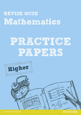 Revise GCSE Mathematics Practice Papers Higher by Julie Bolter, Greg Byrd, Andrew Edmondson