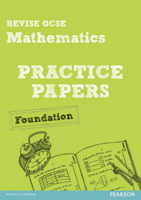 REVISE GCSE Mathematics Practice Papers Foundation by Julie Bolter, Greg Byrd, Andrew Edmondson