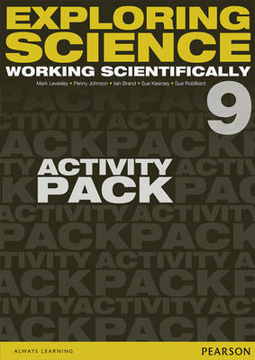 Exploring Science: Working Scientifically Activity Pack Year 9 by P. Johnson, Susan Kearsey, Iain Brand, Sue Robilliard