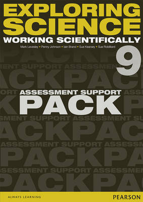 Exploring Science: Working Scientifically Assessment Support Pack Year 9 by P. Johnson, Iain Brand, Susan Kearsey, Sue Robilliard