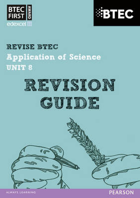 Revise BTEC: BTEC First Application of Science Unit 8 Revision Guide - Book and Access Card by Jennifer Stafford-Brown