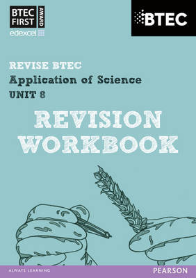 Revise BTEC: BTEC First Application of Science Unit 8 Revision Workbook - Book and Access Card by Jennifer Stafford-Brown