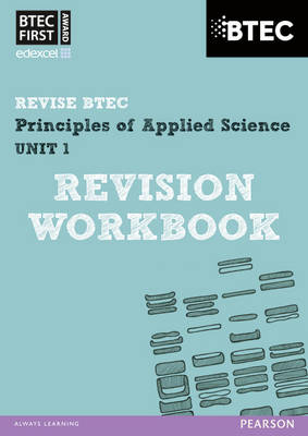 Revise BTEC: BTEC First Principles of Applied Science Unit 1 Revision Workbook - Book and Acess Card by Jennifer Stafford-Brown