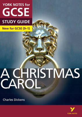 A Christmas Carol: York Notes for GCSE (9-1) by Lucy English, John Scicluna