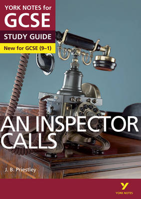 An Inspector Calls: York Notes for GCSE (9-1) by John Scicluna, Mary Green