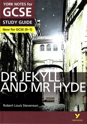 Dr Jekyll and Mr Hyde: York Notes for GCSE (9-1) by John Scicluna, Anne Rooney