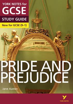 Pride and Prejudice: York Notes for GCSE (9-1) by Paul Pascoe, Julia Jones, John Scicluna