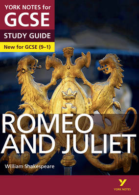 Romeo and Juliet: York Notes for GCSE (9-1) by John Polley, Jo Heathcote, John Scicluna