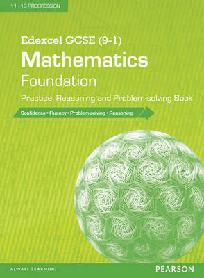 Edexcel GCSE (9-1) Mathematics: Foundation Practice, Reasoning and Problem-solving Book by