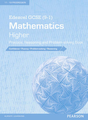 Edexcel GCSE (9-1) Mathematics: Higher Practice, Reasoning and Problem-Solving Book by
