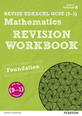 REVISE Edexcel GCSE (9-1) Mathematics Foundation Revision Workbook For the 2015 Qualifications by Glyn Payne, Navtej Marwaha, Harry Smith