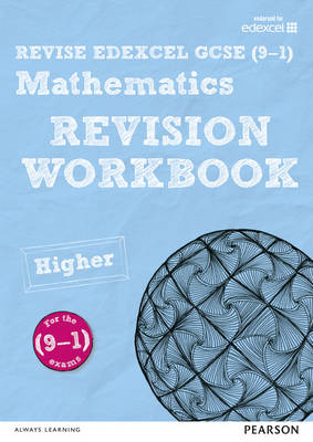 REVISE Edexcel GCSE (9-1) Mathematics Higher Revision Workbook For the 2015 Qualifications by Navtej Marwaha, Harry Smith