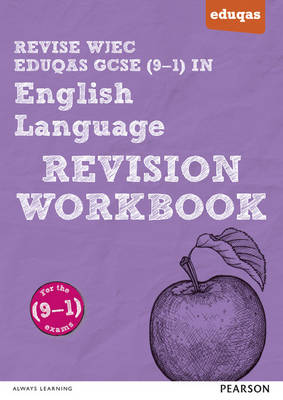 REVISE WJEC Eduqas GCSE in English Language Revision Workbook For the 2015 Qualifications by Julie Hughes, Harry Smith