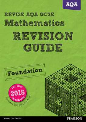 REVISE AQA GCSE Mathematics Foundation Revision Guide (with online edition) for new 2015 qualifications by Harry Smith