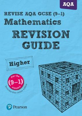 Revise AQA GCSE Mathematics Higher Revision Guide for the 2015 qualifications by Harry Smith