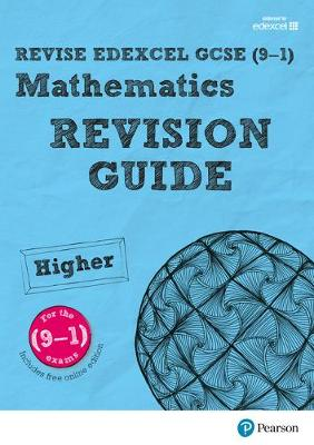 REVISE Edexcel GCSE (9-1) Mathematics Higher Revision Guide (with online edition) for the 2015 qualifications by Harry Smith