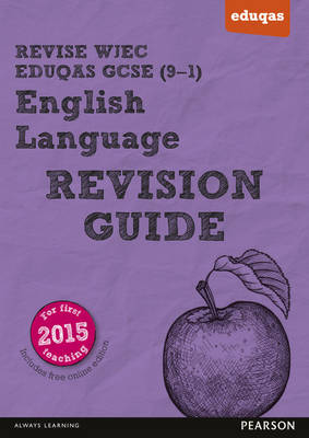 REVISE WJEC Eduqas GCSE in English Language Revision Guide by Julie Hughes, Harry Smith