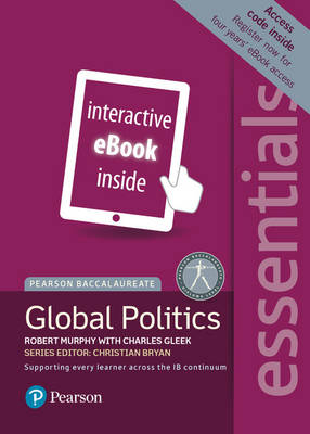 Pearson Baccalaureate Essentials: Global Politics eBook Only Edition (Etext) by Charles Gleek