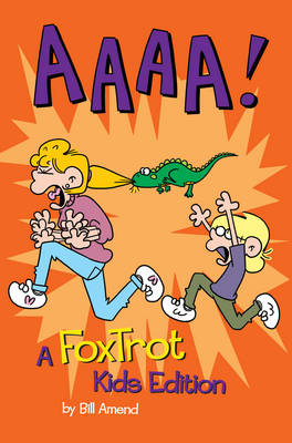AAAA! A Foxtrot by Bill Amend