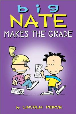 Big Nate: Makes the Grade by Lincoln Peirce