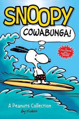 Snoopy: Cowabunga! A Peanuts Collection by Charles M. Schulz