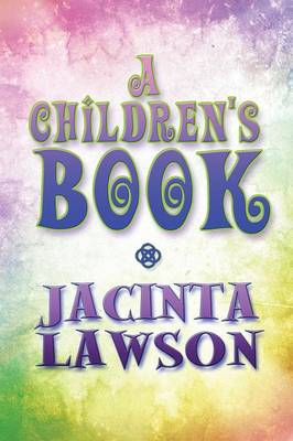 A Children's Book by Jacinta Lawson