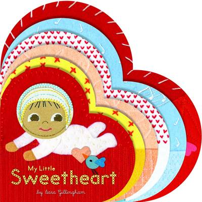My Little Sweetheart by Sara Gillingham