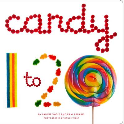 Candy 1 to 20 by Laurie Wolf, Pam Abrams, Bruce Wolf