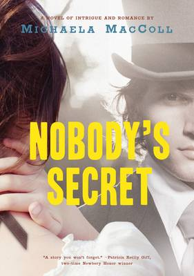 Nobody's Secret A Novel of Intrigue and Romance by Michaela MacColl