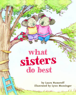 What Sisters Do Best by Laura Numeroff Munsinger