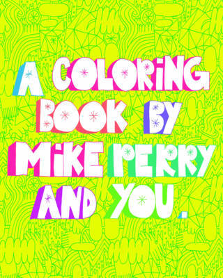 Mike Perry Coloring Book by Mike Perry
